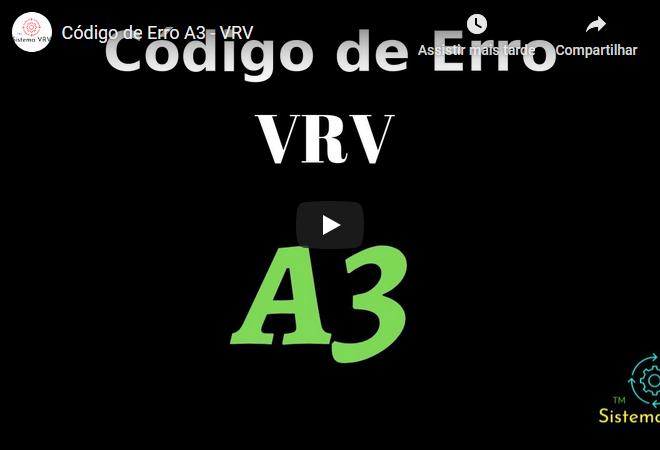 Código de Erro A3 – VRV
