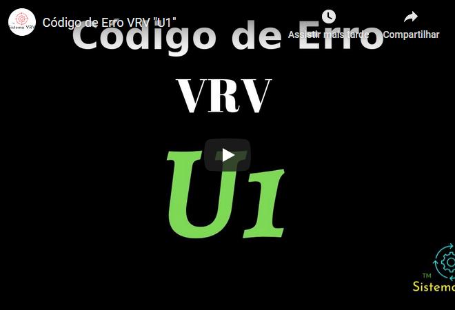 """Código de Erro VRV """"U1"""""""