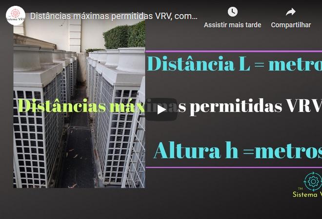 Distâncias máximas permitidas VRV, comprimento e cota