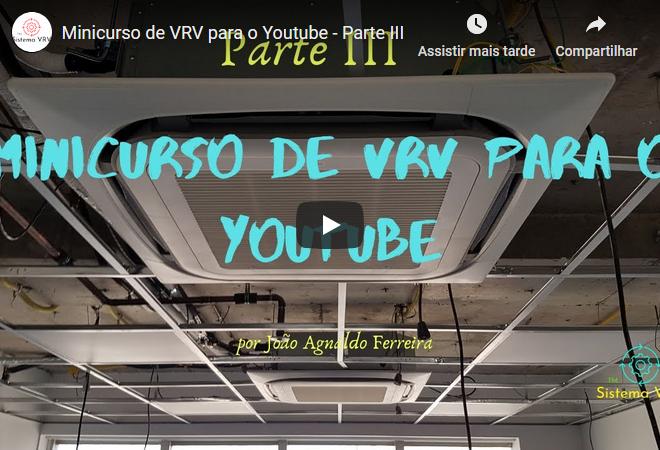 Minicurso de VRV para o Youtube – Parte III